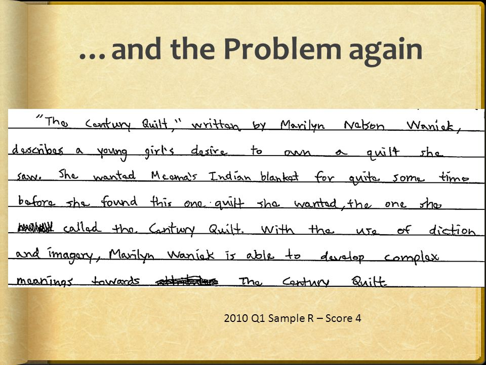…and the Problem again 2010 Q1 Sample R – Score 4