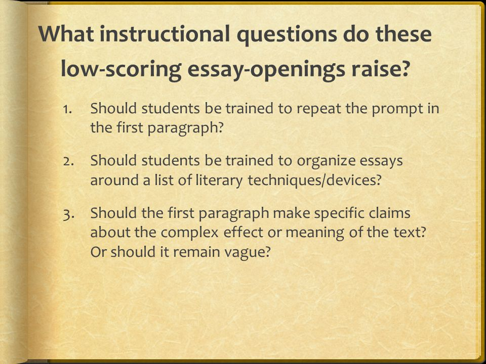 What instructional questions do these low-scoring essay-openings raise.