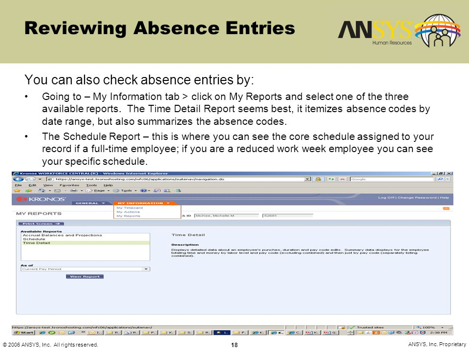© 2006 ANSYS, Inc. All rights reserved. 18 ANSYS, Inc. Proprietary Reviewing Absence Entries You can also check absence entries by: Going to – My Info