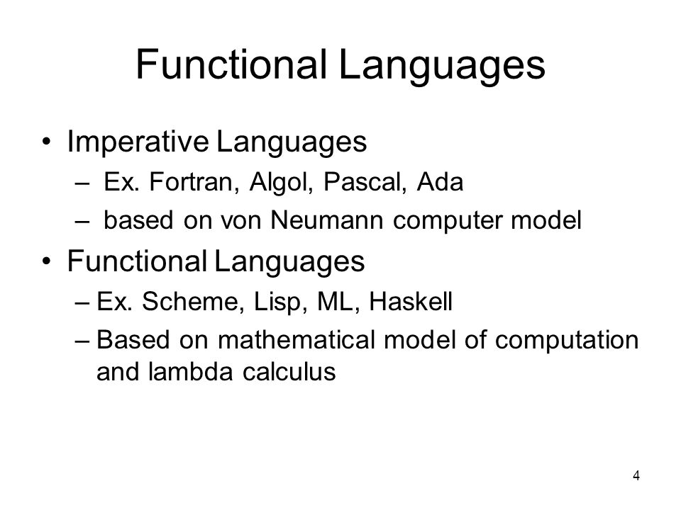 4 Functional Languages Imperative Languages – Ex.