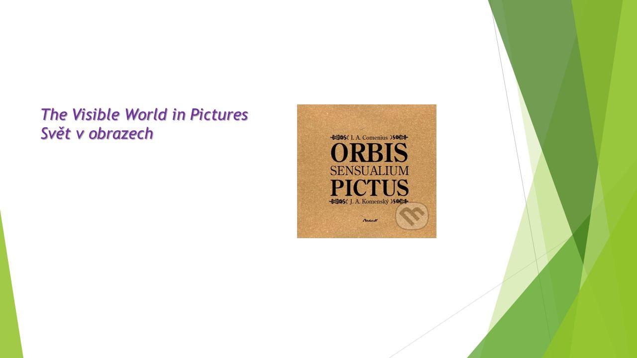 The Visible World in Pictures Svět v obrazech