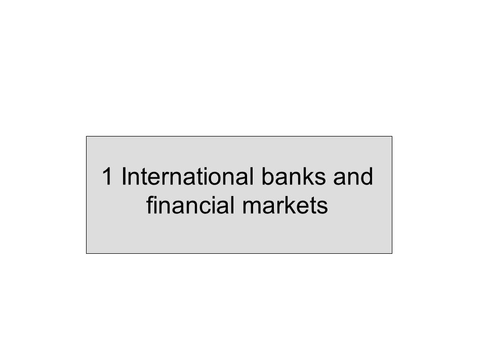 1 International banks and financial markets