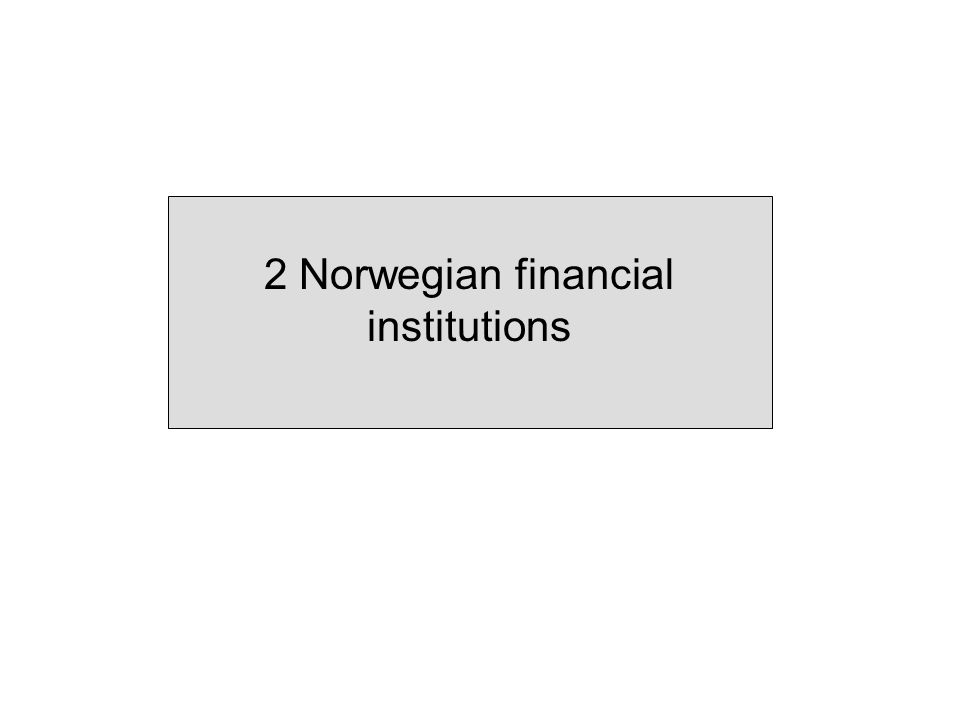 2 Norwegian financial institutions