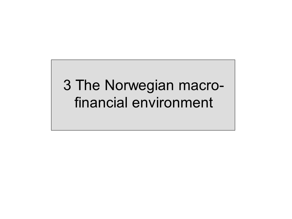 3 The Norwegian macro- financial environment