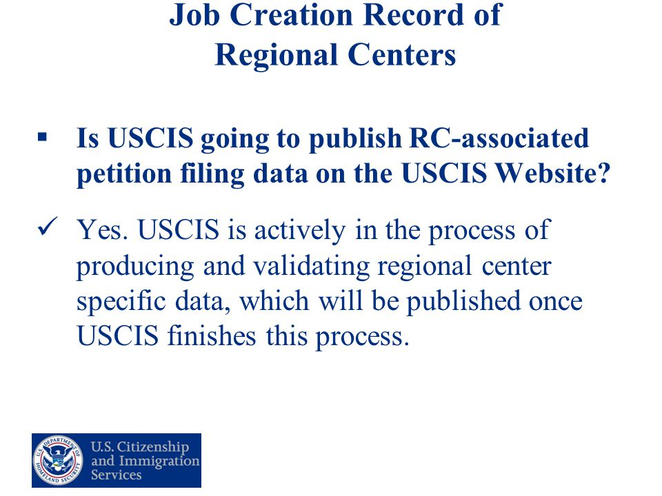 34 Job Creation Record of Regional Centers  Is USCIS going to publish RC-associated petition filing data on the USCIS Website.