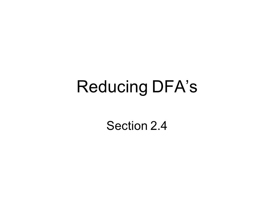 Reducing DFA's Section 2.4