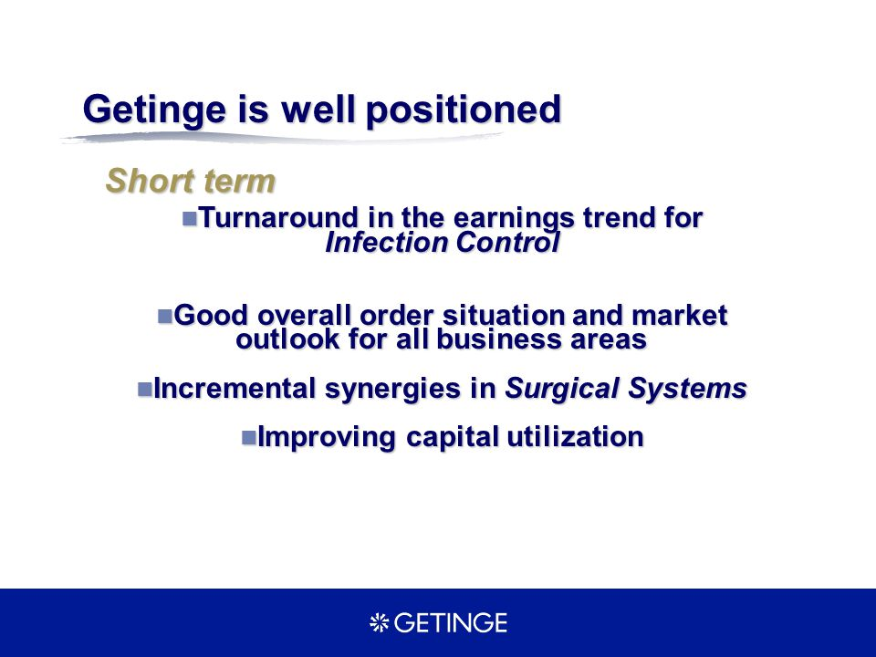 Turnaround in the earnings trend for Infection Control Turnaround in the earnings trend for Infection Control Good overall order situation and market