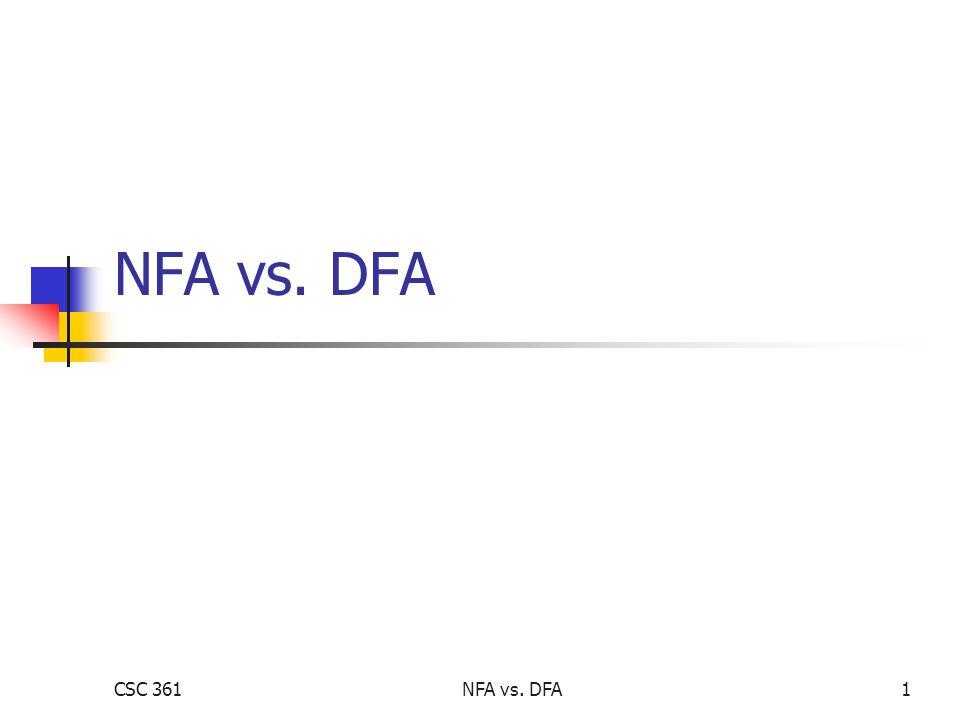 CSC 361NFA vs.DFA2 NFAs vs.