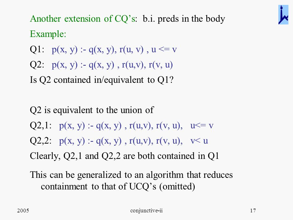 2005conjunctive-ii17 Another extension of CQ's: b.i.