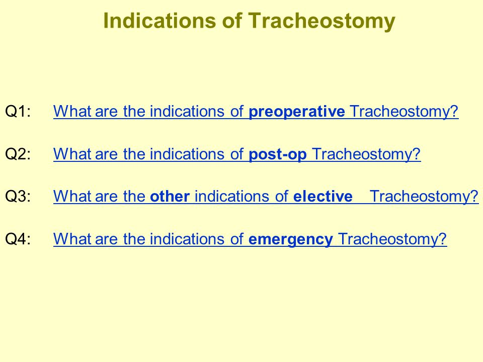 Indications of Tracheostomy Q1:What are the indications of preoperative Tracheostomy?What are the indications of preoperative Tracheostomy? Q2:What ar
