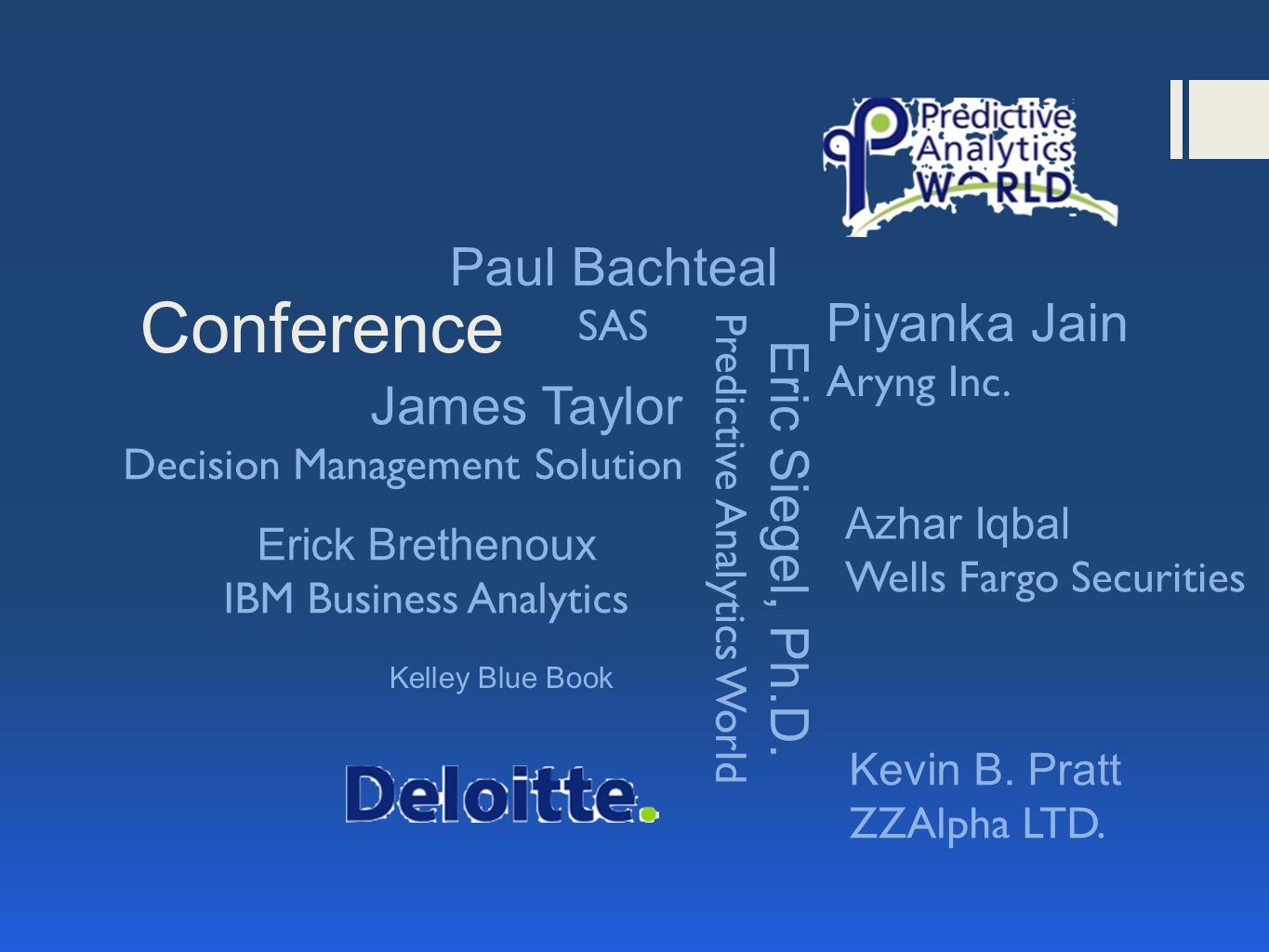 Conference James Taylor Decision Management Solution Azhar Iqbal Wells Fargo Securities Eric Siegel, Ph.D.
