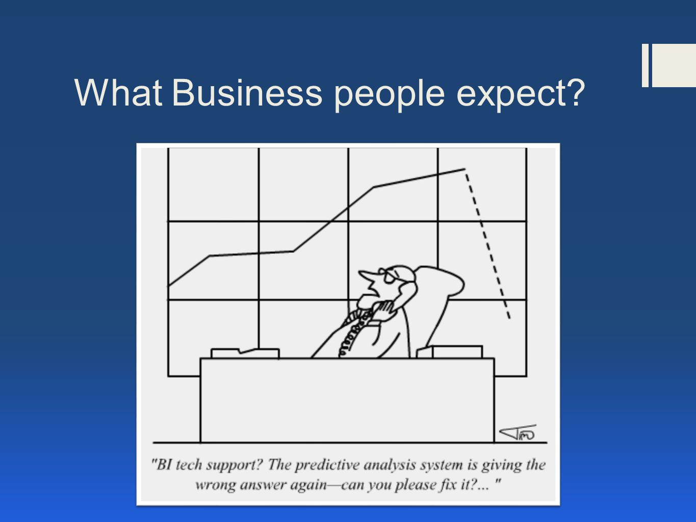 What Business people expect