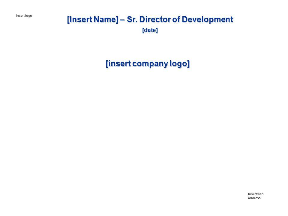 [Insert Name] – Sr.