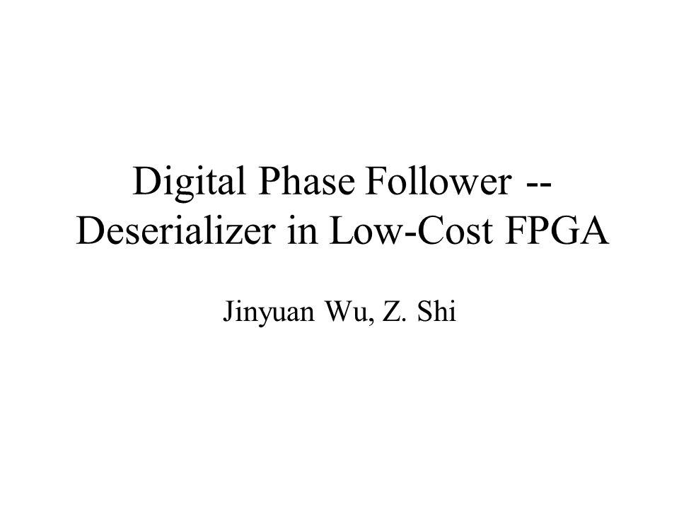 Deserializer Based on Digital Phase Follower Data is self-timed, no separate clock transmission is needed.