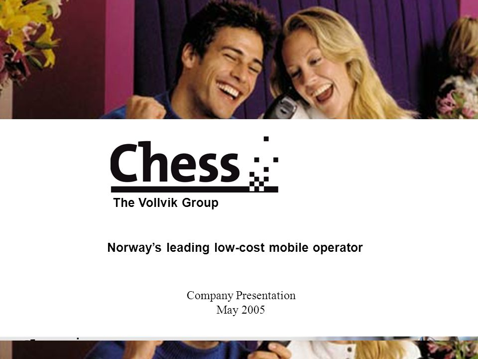 Company Presentation May 2005 Picture courtesy of NOKIA Norway's leading low-cost mobile operator The Vollvik Group