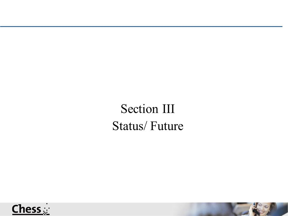 Section III Status/ Future