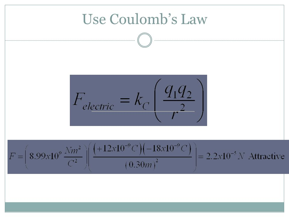 Use Coulomb's Law