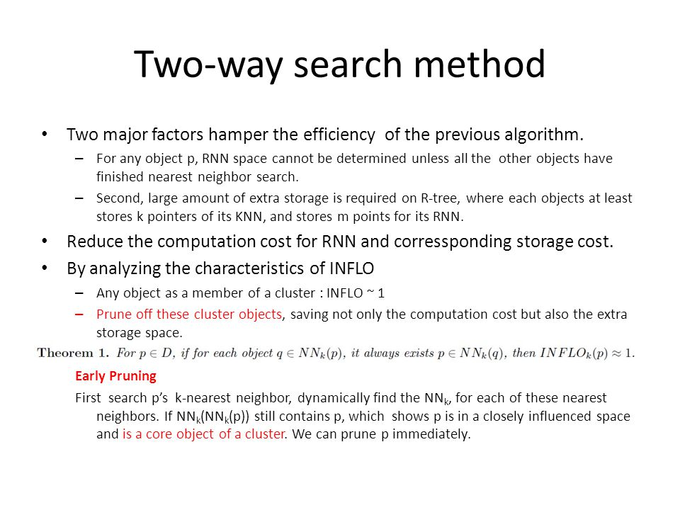 Two-way search method Two major factors hamper the efficiency of the previous algorithm.