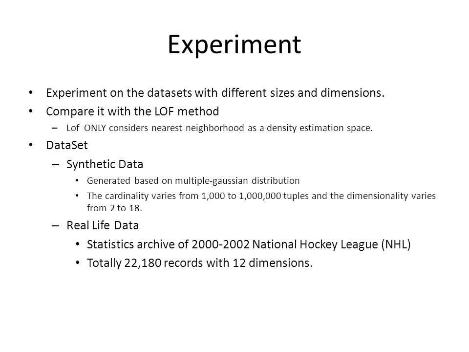 Experiment Experiment on the datasets with different sizes and dimensions.