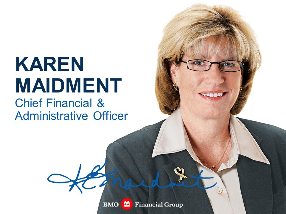 KAREN MAIDMENT Chief Financial & Administrative Officer