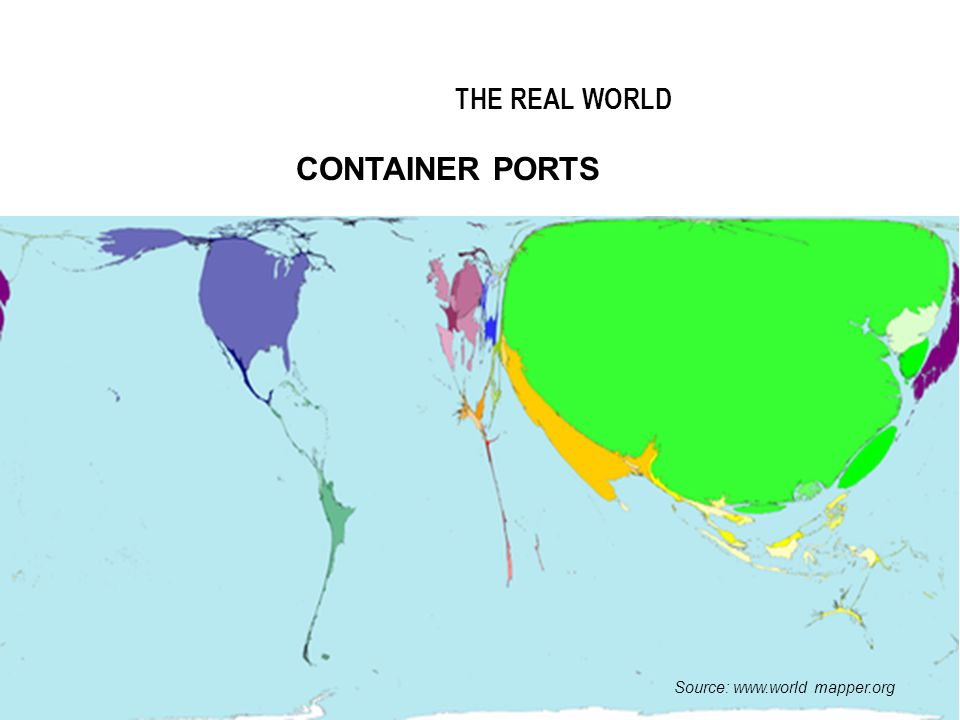 5 THE REAL WORLD CONTAINER PORTS Source: www.world mapper.org