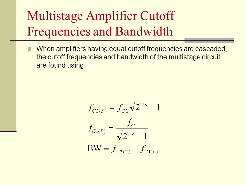 Introduction (cont.)  Multistage amplifier configuration: Cascade /RC coupling Cascode Transformer couplingDarlington/Direct coupling Q1 Q2 Q1 Q2