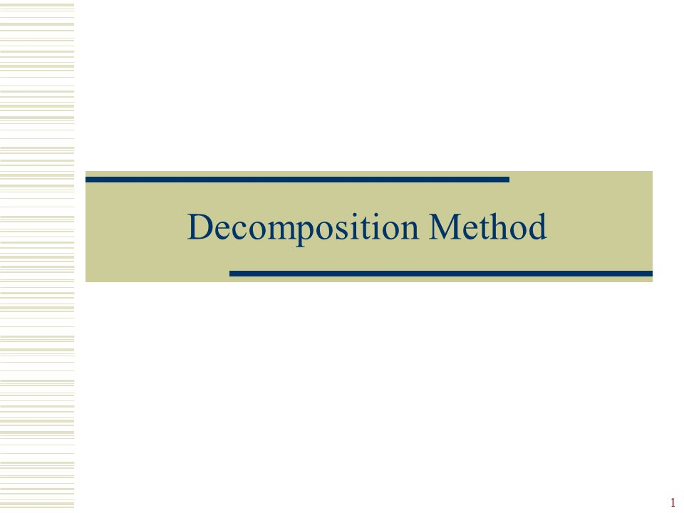 1 Decomposition Method