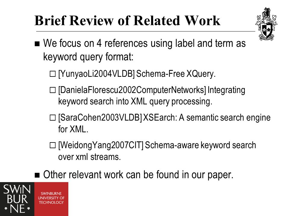 Brief Review of Related Work We focus on 4 references using label and term as keyword query format:  [YunyaoLi2004VLDB] Schema-Free XQuery.