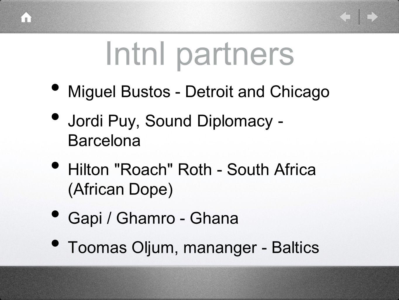 Intnl partners Miguel Bustos - Detroit and Chicago Jordi Puy, Sound Diplomacy - Barcelona Hilton