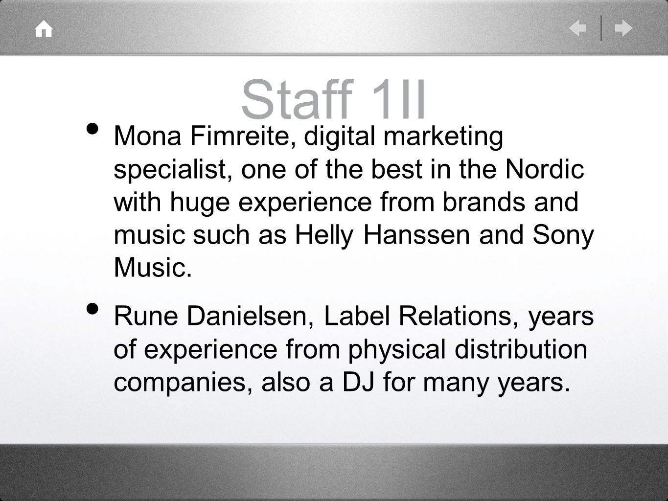 Staff 1II Mona Fimreite, digital marketing specialist, one of the best in the Nordic with huge experience from brands and music such as Helly Hanssen and Sony Music.