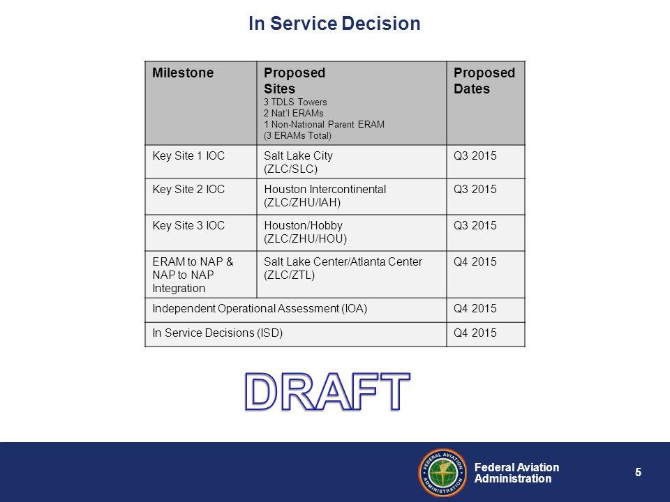 5 Federal Aviation Administration In Service Decision MilestoneProposed Sites 3 TDLS Towers 2 Nat'l ERAMs 1 Non-National Parent ERAM (3 ERAMs Total) P