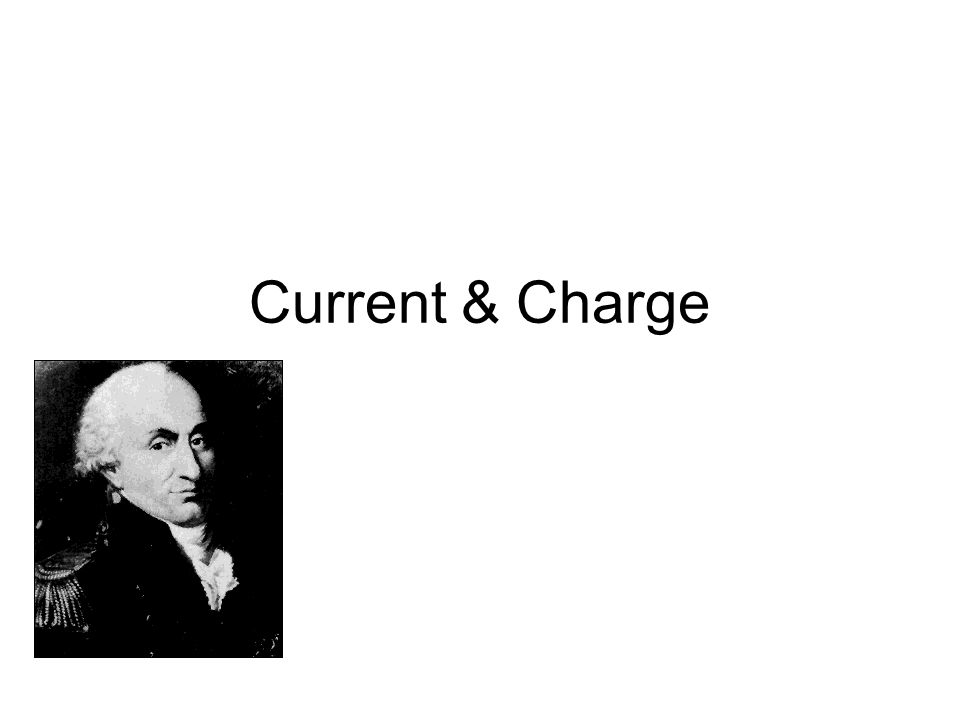 Current & Charge