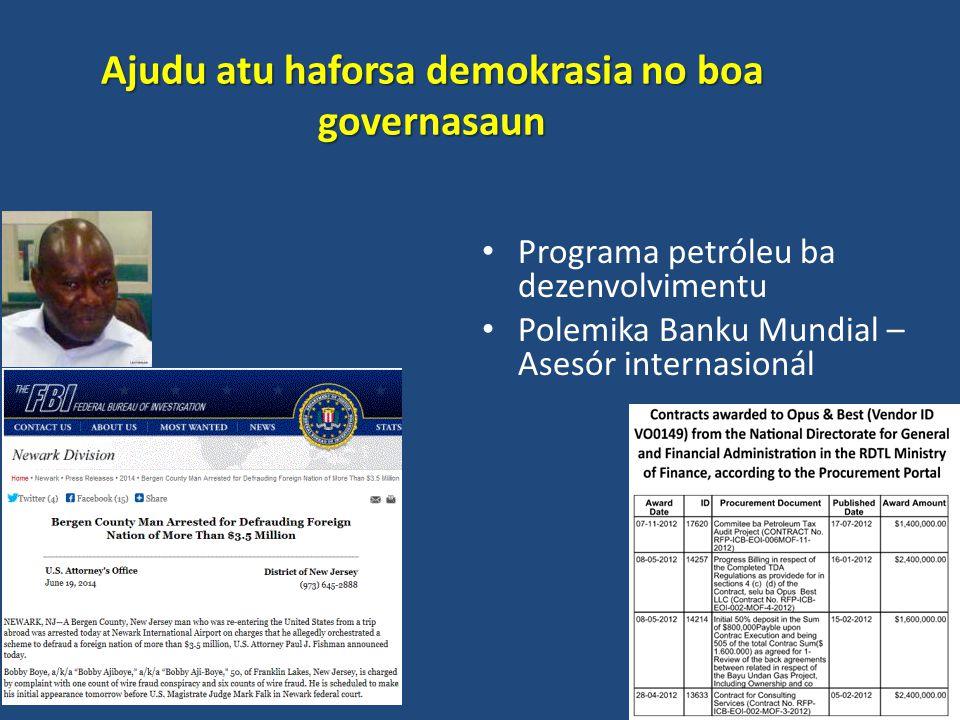 Ajudu atu haforsa demokrasia no boa governasaun Programa petróleu ba dezenvolvimentu Polemika Banku Mundial – Asesór internasionál