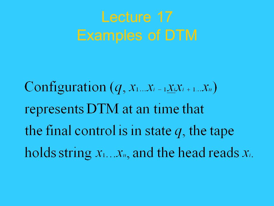 Lecture 17 Examples of DTM