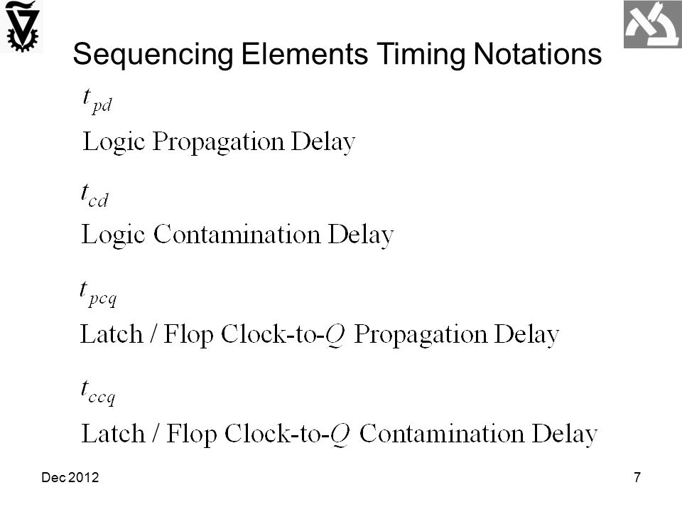 Min-Delay Constraints Logic circuits cannot be too fast.
