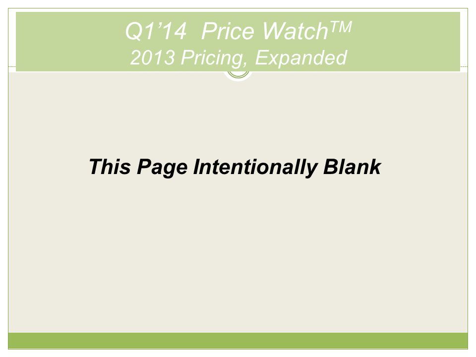 Q1'14 Price Watch TM Wet Pricing, Q2 vs. Q3 vs. Q4 2013 This Page Intentionally Blank