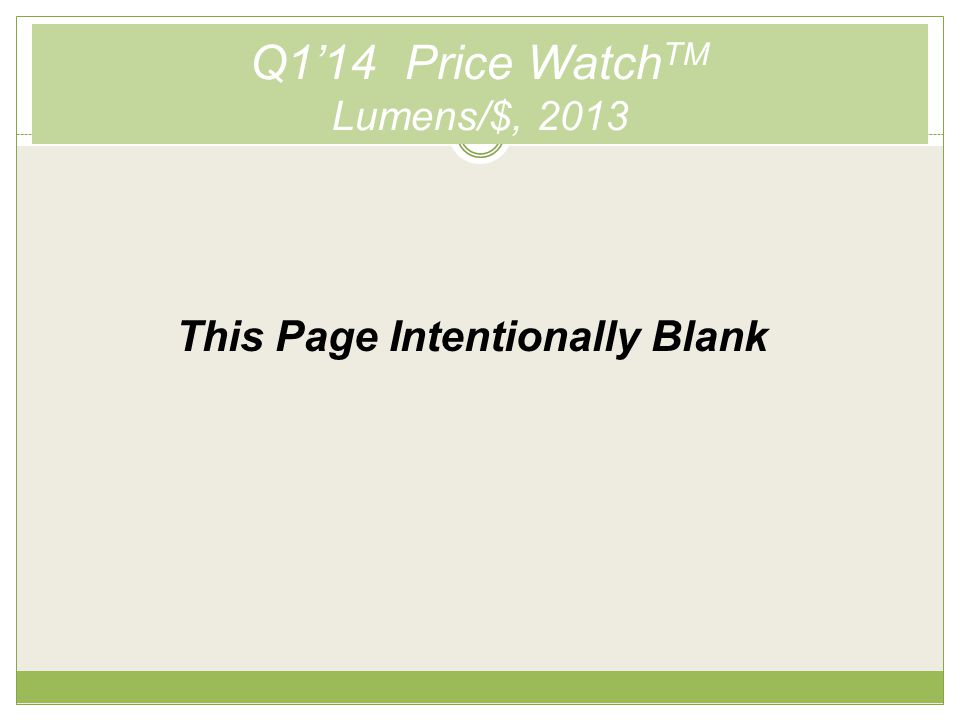 Q1'14 Price Watch TM Q2 vs. Q3 vs. Q4 Pricing, 2013 This Page Intentionally Blank