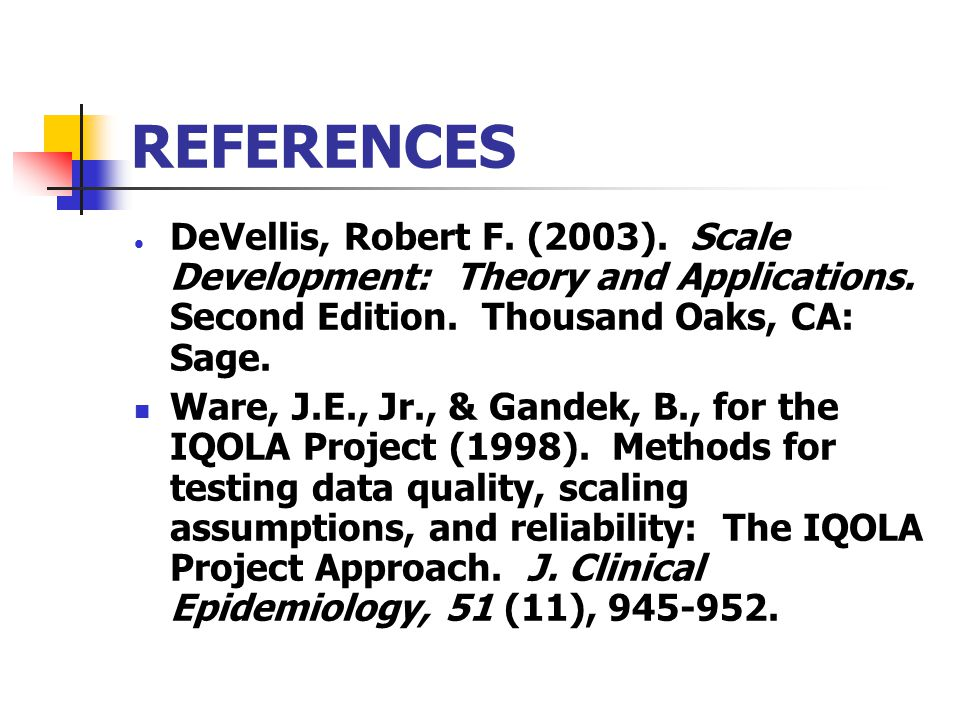 REFERENCES  DeVellis, Robert F. (2003). Scale Development: Theory and Applications.