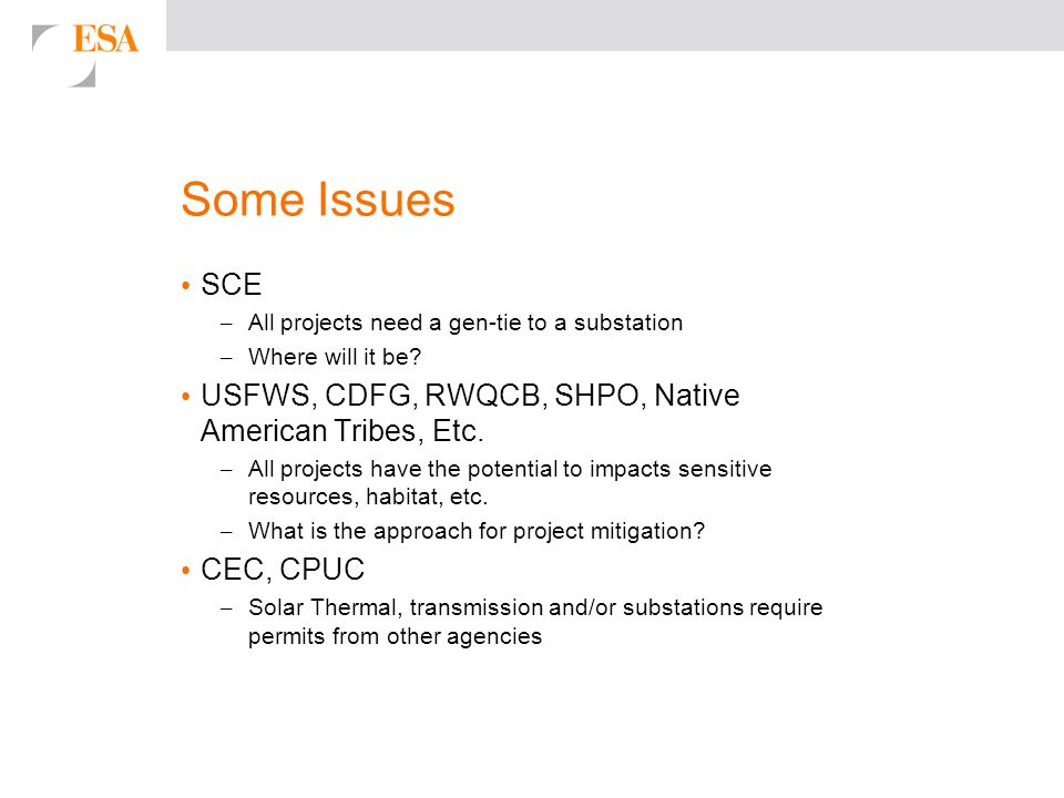 Some Issues SCE – All projects need a gen-tie to a substation – Where will it be.