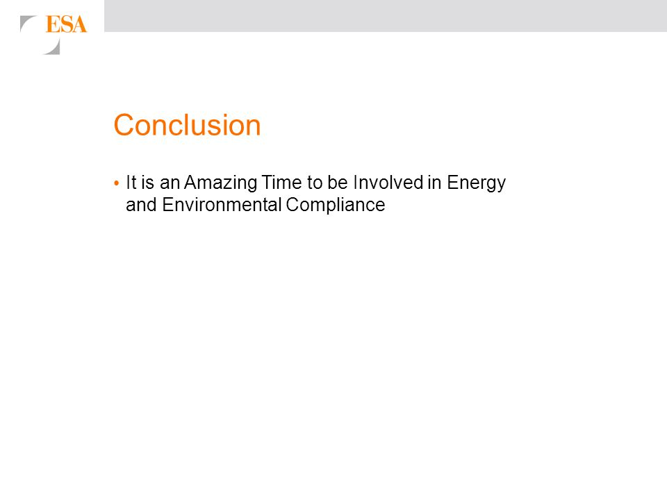 Conclusion It is an Amazing Time to be Involved in Energy and Environmental Compliance