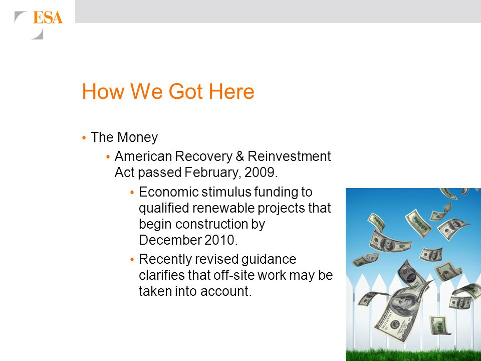 How We Got Here The Money American Recovery & Reinvestment Act passed February, 2009.