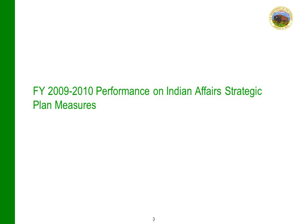 3 FY 2009-2010 Performance on Indian Affairs Strategic Plan Measures