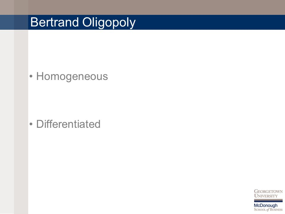 Bertrand Oligopoly Homogeneous Differentiated