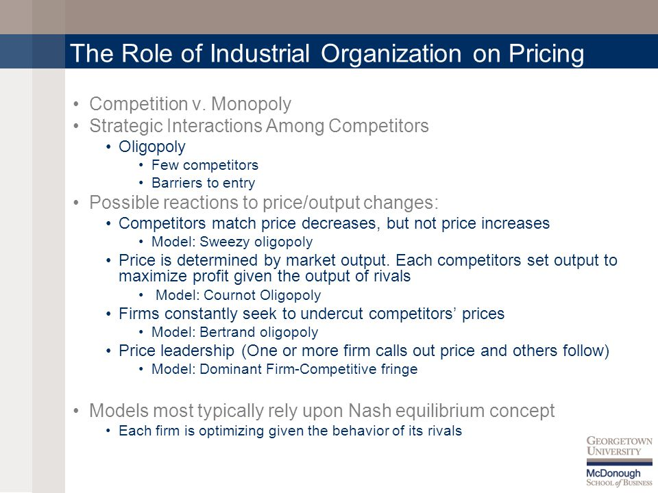 The Role of Industrial Organization on Pricing Competition v.