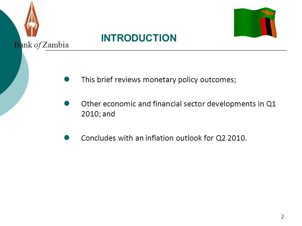 1.0MONETARY POLICY Monetary policy focus in Q1 2010 Macroeconomic stability and achieving end-year inflation target of 8%.