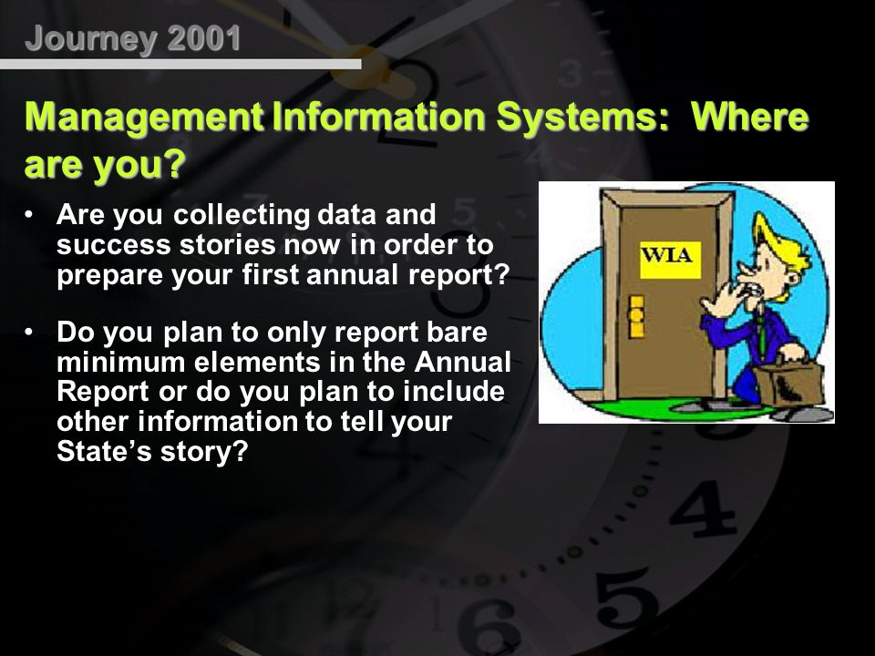 Journey 2001 Management Information Systems: Where are you.