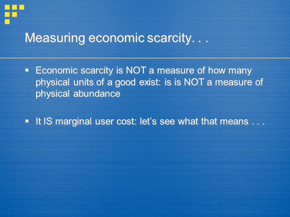 Measuring economic scarcity...