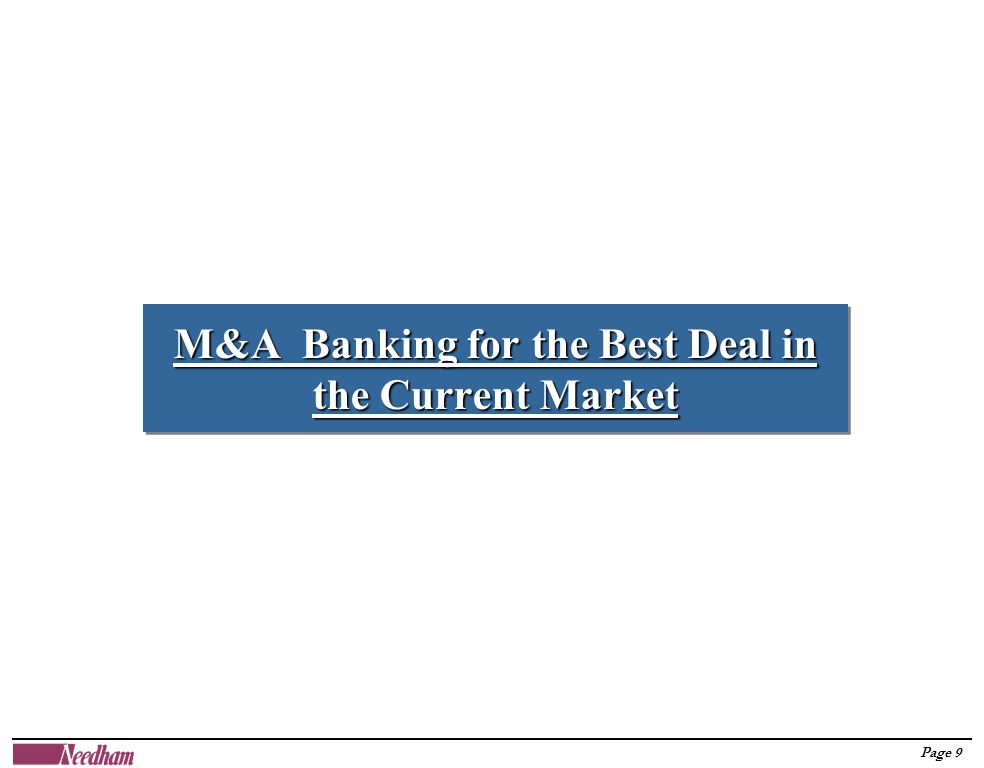 Page 9 M&A Banking for the Best Deal in the Current Market