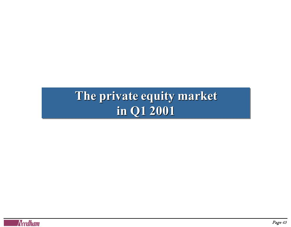 Page 43 The private equity market in Q1 2001