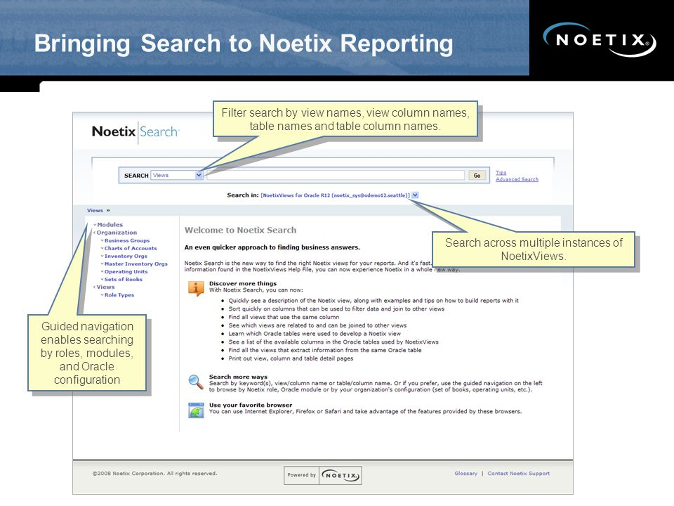 Bringing Search to Noetix Reporting Filter search by view names, view column names, table names and table column names. Guided navigation enables sear